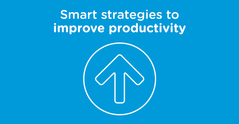 Smart strategies to  improve productivity